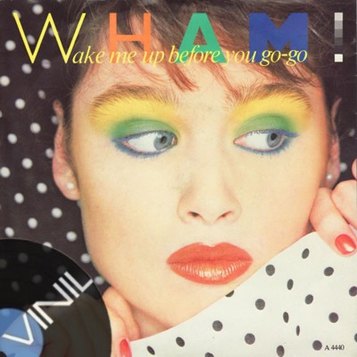 Vinil: WHAM - Wake Me Up Before You Go Go